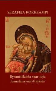 Serafeja korkeampi - Bysanttilaisia saarnoja Jumalansynnyttäjästä